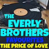 The Price Of Love The Everly Brothers Favourites by The Everly Brothers