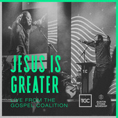 Jesus Is Greater (Live From The Gospel Coalition) de Austin Stone Worship