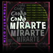 Como Mirarte Remix (Remix) de Nico Fernandez