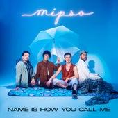 Name Is How You Call Me de Mipso