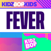 Fever by KIDZ BOP Kids