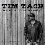 Get Your Country On by Tim Zach
