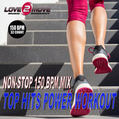Top Hits Power Workout (Non-Stop 150 BPM Mix for High Intensity Interval Training) by Love2move Music Workout