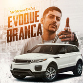 Evoque Branca by MC Menor da VG