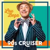 90s Cruiser von Lou Bega