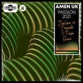 Passion 2021 (Deekline vs. Origin8a & Propa Remix) by Amen UK