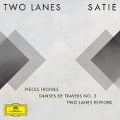 Satie: Pièces froides: II. Danses de travers, 2. Passer (TWO LANES Rework) fra Two Lanes
