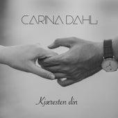 Kjæresten din by Carina Dahl