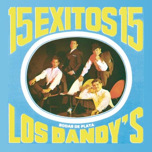 15 Exitos Con Los Dandys (Bodas de Plata) by Los Dandys