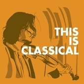 This Is Classical by Various Artists