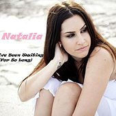 I've Been Waiting ( for So Long) de Natalia