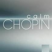 Calm Chopin by Various Artists