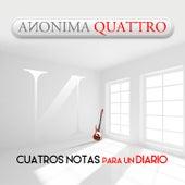 Cuatro Notas para un Diario by Anonima Quattro