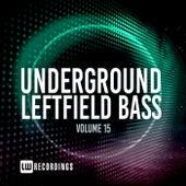 Underground Leftfield Bass, Vol. 15 von Various Artists