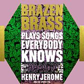 Brazen Plays Songs Everybody Knows by Henry Jerome