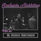 Vivo en el Ruido Records by Sudeste Asiático
