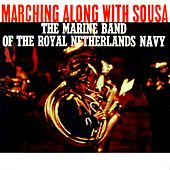 Marching Along With Sousa de Marine Band Of The Royal Netherlands Navy