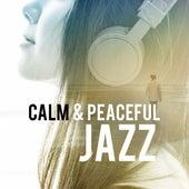Calm & Peaceful Jazz von Various Artists