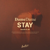 Stay by DameDame