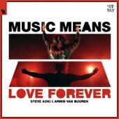 Music Means Love Forever van Steve Aoki