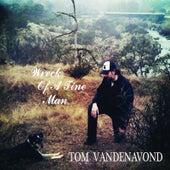 Wreck of a Fine Man by Tom Vanden Avond