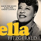 Ella Fitzgerald (Mack the Knife and All Her Great Classics) by Ella Fitzgerald