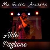 Me Gusta Amarte de Aldo Paglione