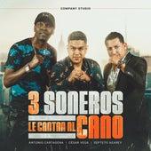 3 Soneros Le Cantan al Cano fra Cesar Vega