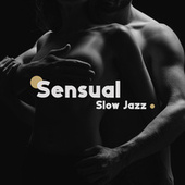 Sensual Slow Jazz: Music for Sexy Massage and Love Lounge by Instrumental Jazz Music Ambient