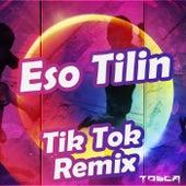 Eso Tilin (Tik Tok Remix) by Tosca