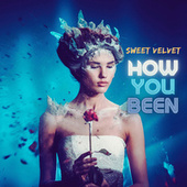 How You Been by Sweet Velvet