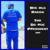 The Du Roc President 2021 by Big Blu Raggg