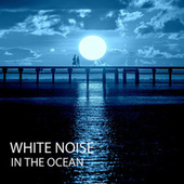 White Noise: In The Ocean by Massage Tribe