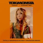 Naked (Totally Enormous Extinct Dinosaurs Remix) by TOKiMONSTA