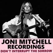 Don't Interrupt The Sorrow Joni Mitchell Recordings di Joni Mitchell