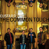 The Common Touch by Custard