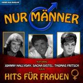 Nur Männer! – Hits für Frauen von Various Artists