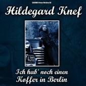 Hildegard Knef - Ich hab' noch einen Koffer in Berlin von Hildegard Knef