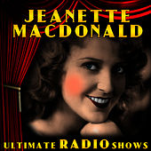 Ultimate Radio Shows by Jeanette MacDonald
