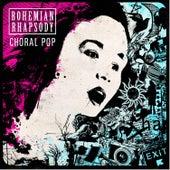Bohemian Rhapsody: Choral Pop by Cantillation
