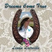 Dreams Come True de Linda Latreille
