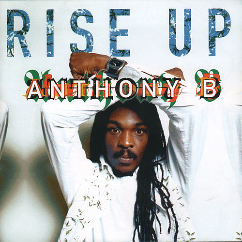 Rise Up by Anthony B