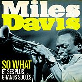 Miles Davis - So What et ses plus grands succès (Remasterisé) by Miles Davis