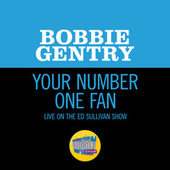 Your Number One Fan (Live On The Ed Sullivan Show, November 1, 1970) by Bobbie Gentry