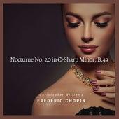 Nocturne No. 20 in C-Sharp Minor, B. 49: Lento con gran espressione de Christopher Williams