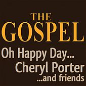The Gospel Oh Happy Day... (Cheryl Porter ...and Friends) de Cheryl Porter