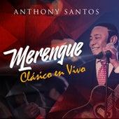 Merengue Clasico (En Vivo) de Anthony Santos