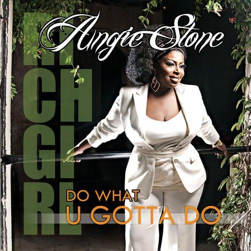 Do What U Gotta Do by Angie Stone