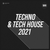 Techno & Tech House 2021 von Various Artists