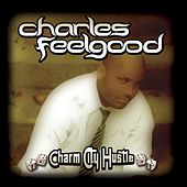 Charm City Hustle de Charles Feelgood